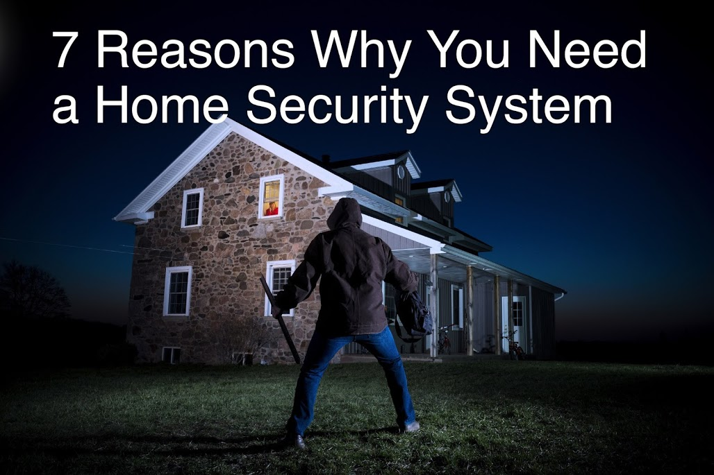 7 Reasons Why You Need a Home Security System