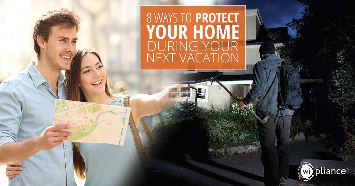 8 Ways to Protect Your Home During Your Next Vacation